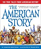 The American Story: 100 True Tales from…