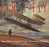 David Craig: First to Fly: How Wilbur and Orville Wright Invented the Airplane