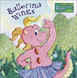 Trimble, Irene: Ballerina Wings (Dragon Tales Books with Wings)