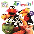 Elmo's World: Animals! by John E. Barrett