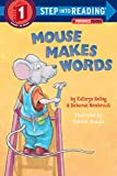 Kathryn Heling: Mouse Makes Words: A Phonics Reader (Step-Into-Reading, Step 1)
