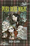 Gliori, Debi: Pure Dead Magic