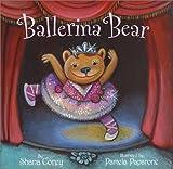 Corey, Shana: Ballerina Bear