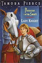 Lady Knight (Protector of the Small, Book 4)…