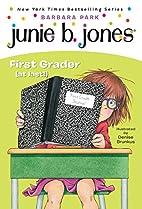Junie B., First Grader (at Last!) by Barbara…