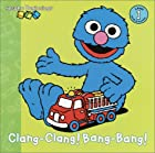 Clang-Clang! Bang-Bang! (Sesame Beginnings)…