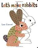 Lionni, Leo: Let's Make Rabbits: A Board Book Edition