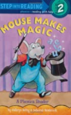 Mouse Makes Magic: A Phonics Reader by…