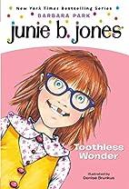 Junie B., First Grader: Toothless Wonder…
