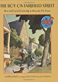 Krull, Kathleen: The Boy on Fairfield Street: How Ted Geisel Grew Up to Become Dr. Seuss