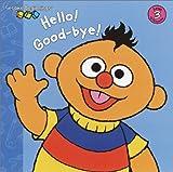 Tabby, Abigail: Hello!/Good-bye! (Sesame Beginnings)