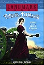 Patriots in Petticoats: Heroines of the…