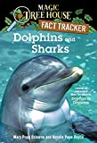Osborne, Mary: Dolphins and Sharks: A Nonfiction Companion to Dolphins at Daybreak