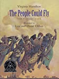 Hamilton, Virginia: The People Could Fly: The Picture Book (New York Times Best Illustrated Children's Books (Awards))