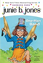 Junie B., First Grader: One-Man Band (Junie…