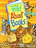 Sierra, Judy: Wild About Books