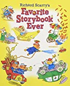 Richard Scarry's Favorite Storybook Ever by…