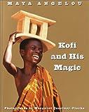 Angelou, Maya: Kofi and His Magic