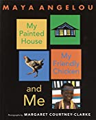 My Painted House, My Friendly Chicken, and…