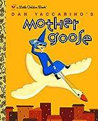 Dan Yaccarino's Mother Goose by Dan…