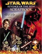 Revenge of the Sith Scrapbook (Star Wars) by…