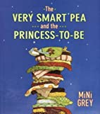 The Very Smart Pea and the Princess-to-be by…