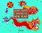 Happy, Happy Chinese New Year! by DEMI DEMI