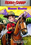 Stanley, George Edward: Moose Master