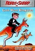 Code Word Kangaroo (Adam Sharp) by George…
