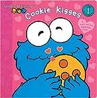 Cookie Kisses (Sesame Beginnings) by Abigail…