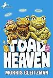 Gleitzman, Morris: Toad Heaven (The Toad Books)