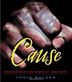 Cause: Reconstruction America 1863-1877 by…