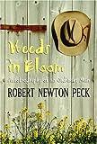 Peck, Robert Newton: Weeds in Bloom: Autobiography of an Ordinary Man
