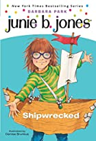 Junie B., First Grader: Shipwrecked by…