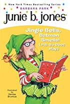Junie B., First Grader: Jingle Bells, Batman…