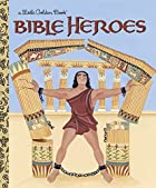Bible Heroes (Little Golden Book) by…