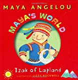 Maya Angelou: Maya's World: Izak of Lapland (Pictureback(R))