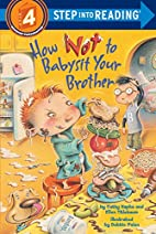 How Not to Babysit Your Brother by Cathy…