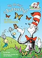 My, Oh My--A Butterfly!: All About…