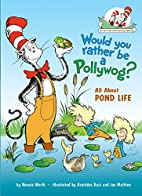 Would You Rather Be a Pollywog: All About…