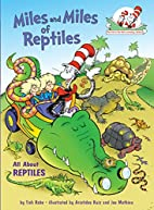 Miles and Miles of Reptiles: All About…
