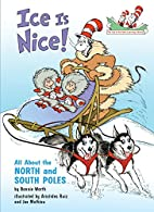 Ice Is Nice!: All About the North and South…