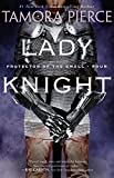 Pierce, Tamora: Lady Knight: Book 4 of the Protector of the Small Quartet