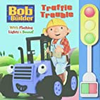 Bob the Builder Traffic Trouble by Bob the…