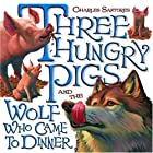 Three Hungry Pigs and the Wolf Who Came to…
