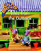 Tales from the Outback (Koala Brothers) by…