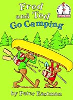 Fred and Ted Go Camping (Beginner Books(R))…