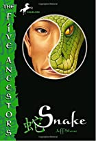 Snake (The Five Ancestors, Book 3) by Jeff…