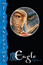 Eagle (The Five Ancestors, Book 5) by Jeff…