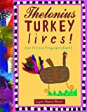 Reed, Lynn Rowe: Thelonius Turkey Lives! (On Felicia Ferguson's Farm)